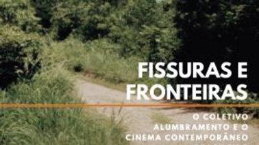 FISSURAS E FRONTEIRAS: O COLETIVO ALUMBRAMENTO E O