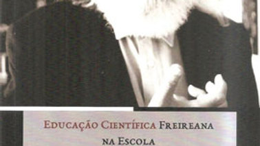 EDUCACAO CIENTIFICA FREIREANA NA ESCCOLA