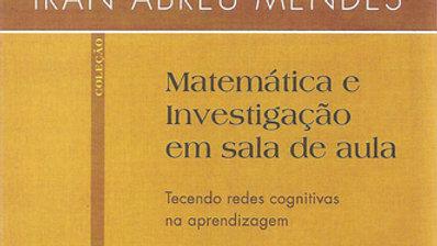 MATEMATICA E INVESTIGACAO EM SALA DE AULA