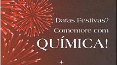 DATAS FESTIVAS? COMEMORE COM QUIMICA 1 ED.