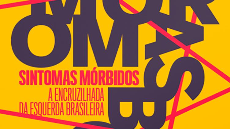 SINTOMAS MORBIDOS: A ENCRUZILHADA DE ESQUERDA NO B