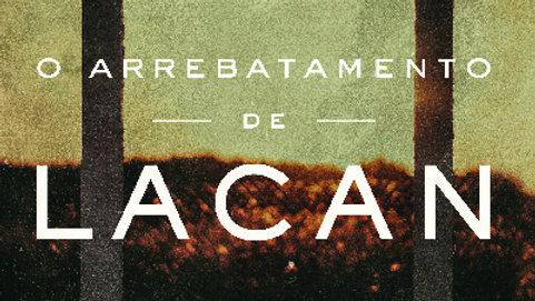 O ARREBATAMENTO DE LACAN
