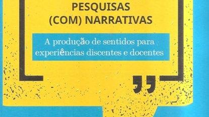 PESQUISAS (COM) NARRATIVAS - A PRODUCAO DE SENTIDO