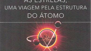 AS ESTRELAS, UMA VIAGEM PELA ESTRUTURA DO ATOMO