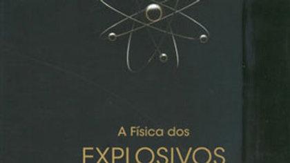 A FISICA DOS EXPLOSIVOS NUCLEARES
