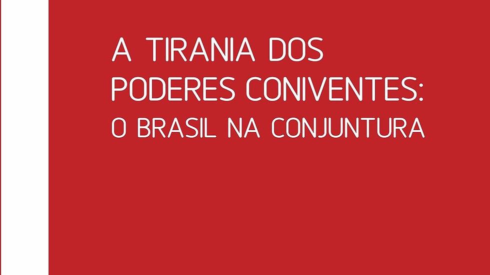 TIRANIA DOS PODERES CONIVENTES