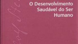 O DESENVOLVIMENTO SAUDÁVEL DO SER HUMANO
