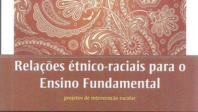 RELACOES ETNICOS-RACIAIS PARA O ENSINO FUNDAMENTAL