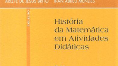HISTORIA DA MATEMATICA EM ATIVIDADES DIDATICAS