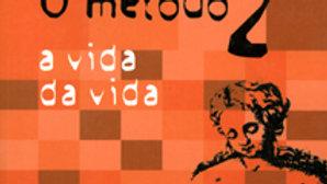 METODO, O. 2 -  A VIDA DA VIDA