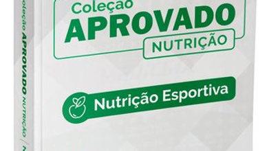 NUTRICAO ESPORTIVA - COLECAO APROVADO EM NUTRICAO