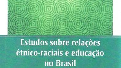 ESTUDOS SOBRE RELACOES ETNICO-RACIAIS E EDUCACAO N