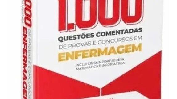 1.000 QUESTOES EM ENFERMAGEM 2020 COMENTADA