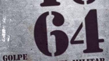 1964 GOLPE MIDIATICO-CIVIL-MILITAR