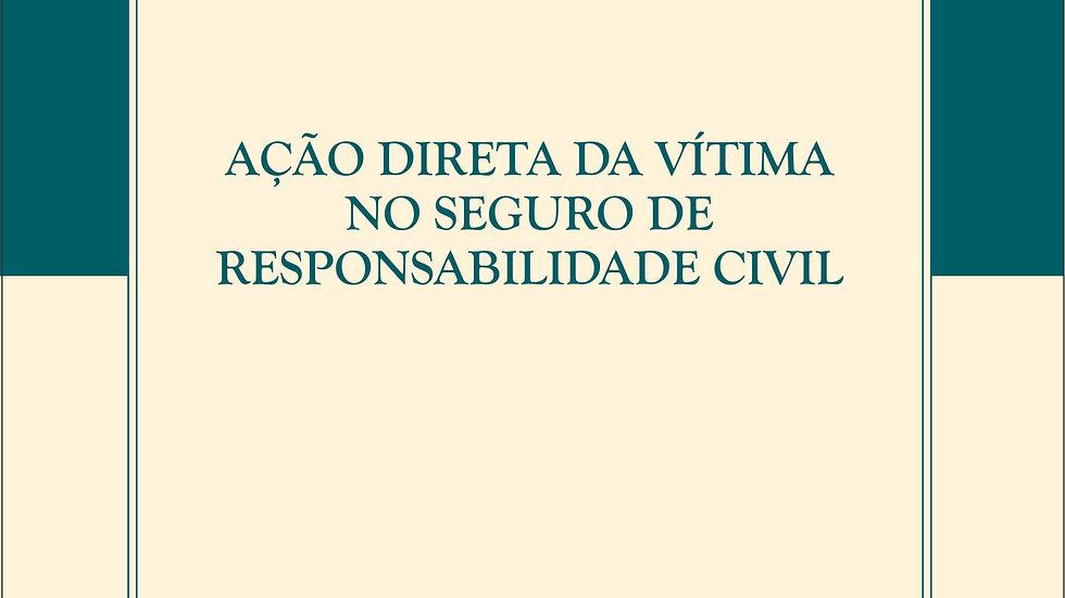 ACAO DIRETA DA VITIMA NO SEGURO DE RESPONSABILIDAD