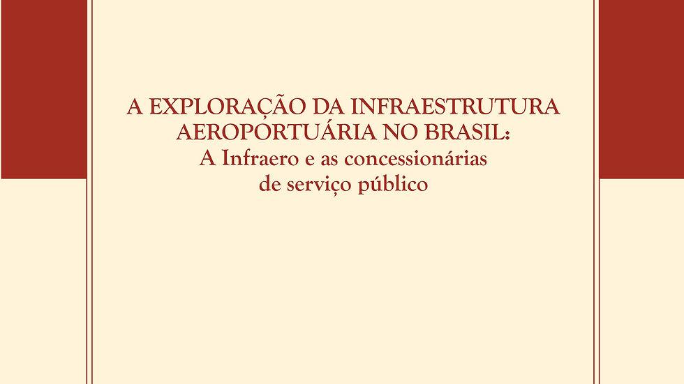 A EXPLORACAO DA INFRAESTRUTURA AEROPORTUARIA NO BR
