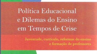POLITICA EDUCACIONAL E DILEMAS DO ENSINO EM TEMPOS