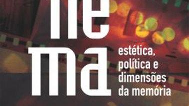 CINEMA ESTETICA POLITICA E DIMENSOES DA MEMORIA