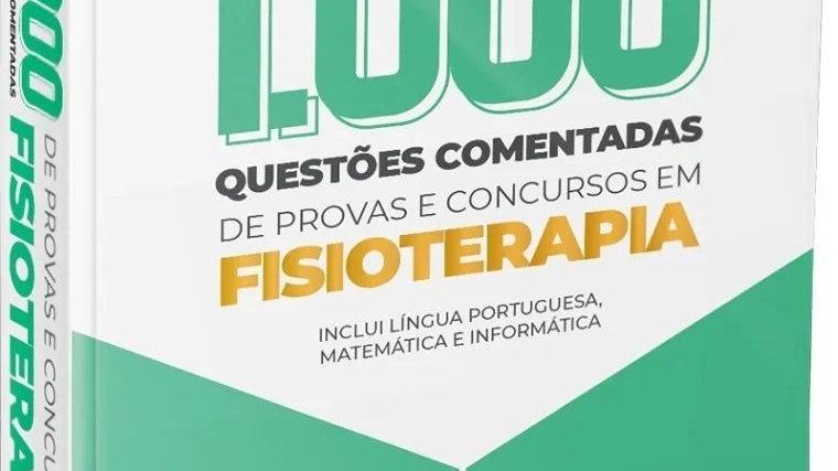 1.000 QUESTOES EM FISIOTERAPIA 2020 - COMENTADAS D