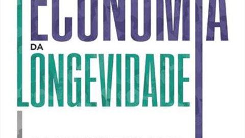 ECONOMIA DA LONGEVIDADE
