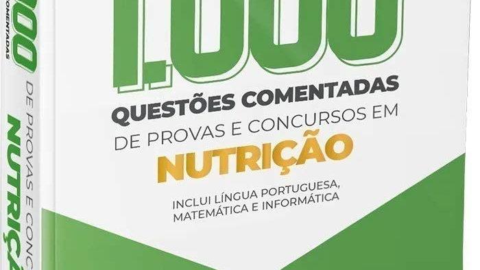 1.000 QUESTOES EM NUTRICAO 2020 - COMENTADAS DE PR
