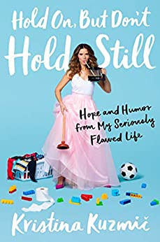 Book cover of Hold on but don't hold still by Kristina Kuzmic