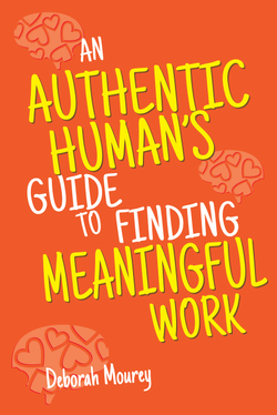 An Authentic Human's Guide to Finding Meaningful Work