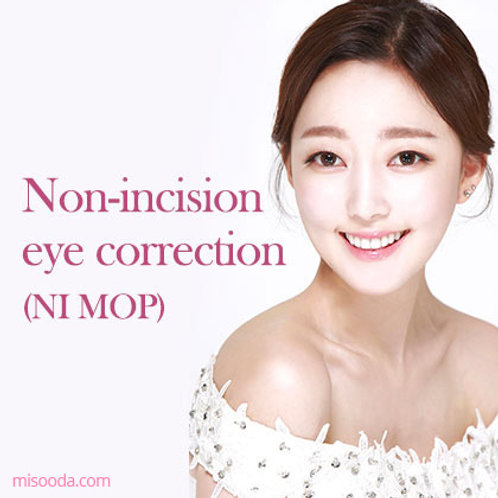 Non-incision eye correction(NI MOP)
