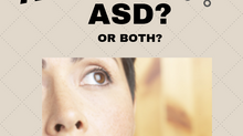 ADHD? ASD? Or both?