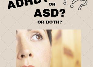 ADHD? ASD? Or both?