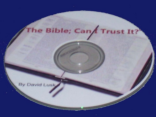 The Bible; Can I Trust It?