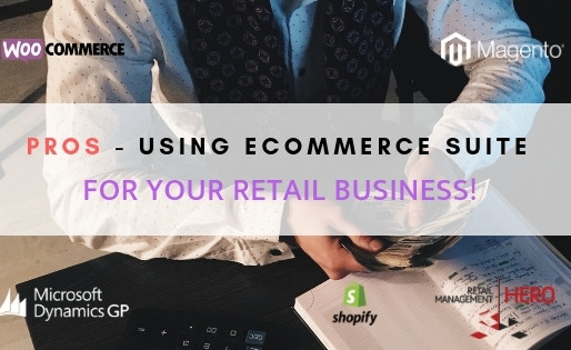 Pros – Using eCommerce Suite for your Retail Business!