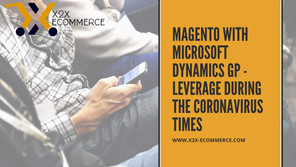 Magento with Microsoft Dynamics GP – Leverage during the coronavirus times