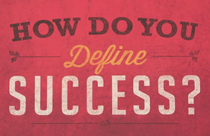 How Do You Define Success???