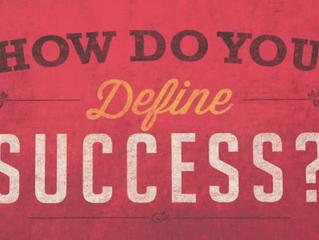 How Do You Define Success???