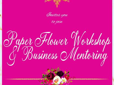 PAPER FLOWER WORKSHOP & BUSINESS MENTORING