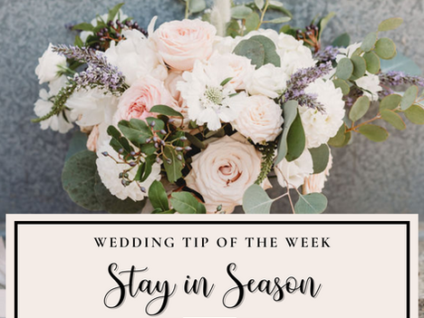 Wedding Tip: Stay in Season