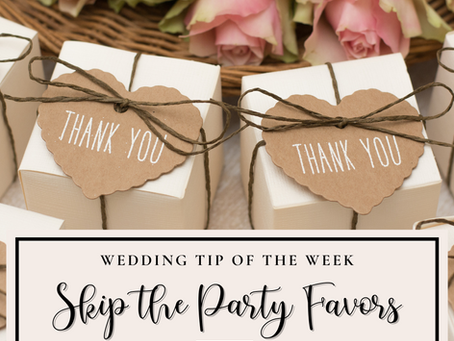 Wedding Tip: Skip the Party Favors