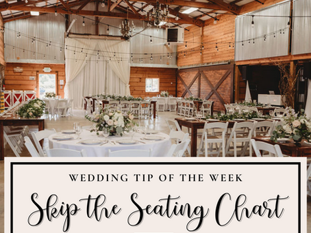 Wedding Tip: Skip the Seating Chart