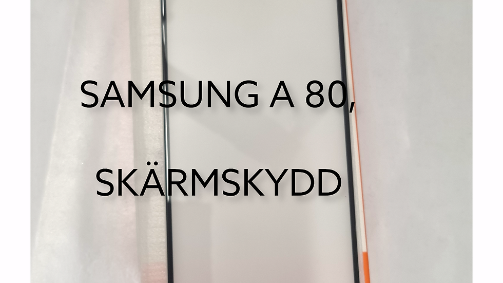 SAMSUNG A 80, SKÄRMSKYDD