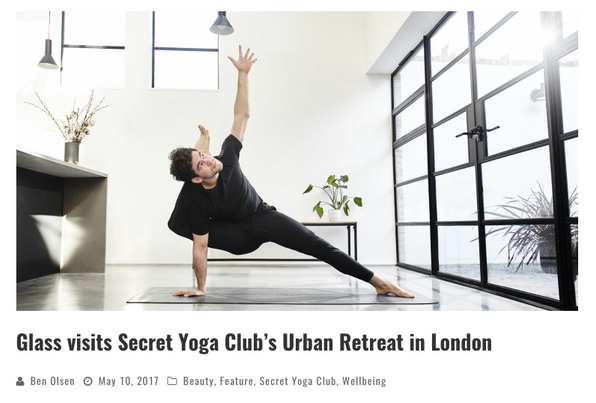 Glass Magazine, Secret Yoga Club Retreat