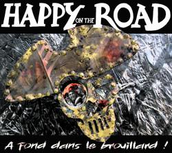 """HAPPY ON THE ROAD """"A fond dans le brouillard"""""""