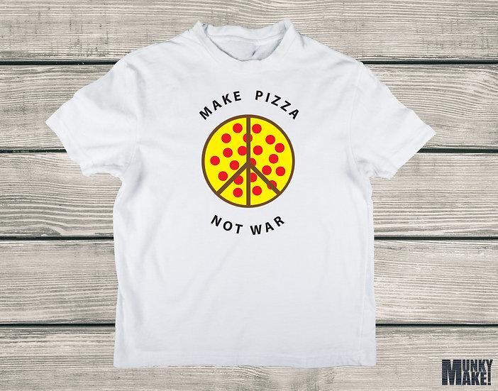 MAKE PIZZA - NOT WAR