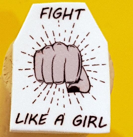 FIGHT LIKE A GIRL - HANDMADE PIN