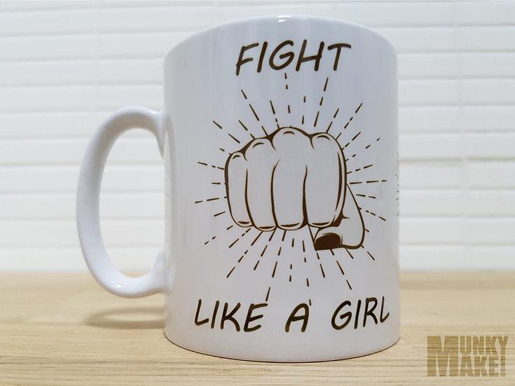 FIGHT LIKE A GIRL  - MUG
