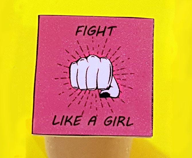 FIGHT LIKE A GIRL - HANDMADE PIN - PINK