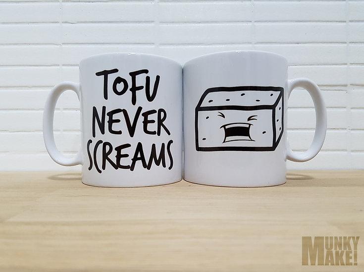 TOFU NEVER SCREAMS - MUG