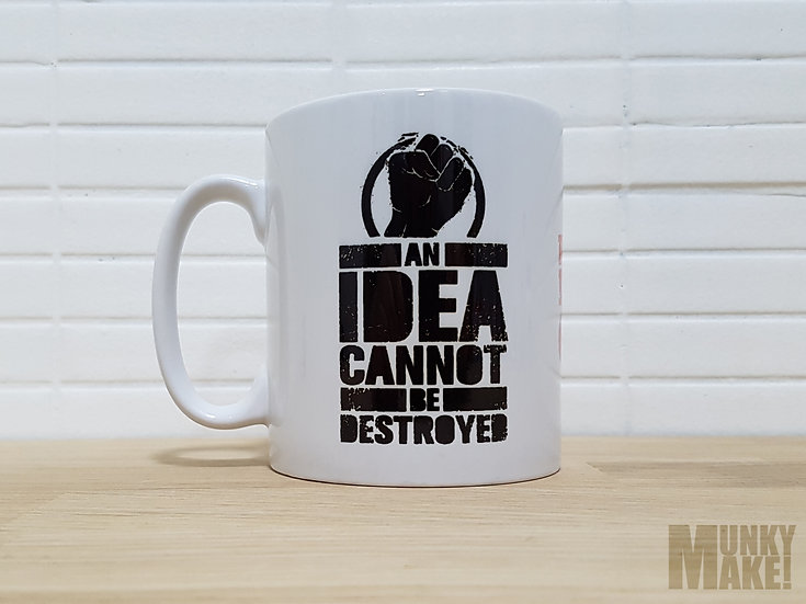 AN IDEA CANNOT BE DESTROYED - MUG