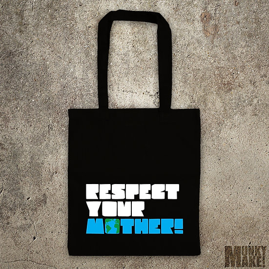 Respect Your Mother Earth - TOTE BAG