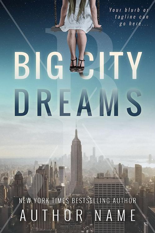 Big City Dreams Premade